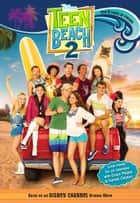 Teen Beach 2 ebook by Disney Books