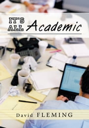 It's All Academic ebook by David Fleming