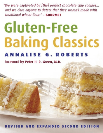Gluten-Free Baking Classics ebook by Annalise G. Roberts