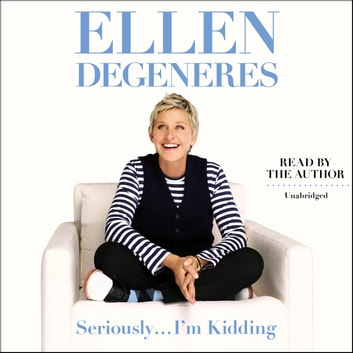 Seriously...I'm Kidding Hörbuch by Ellen DeGeneres