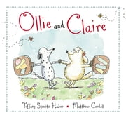 Ollie and Claire ebook by Tiffany Strelitz Haber,Matthew Cordell