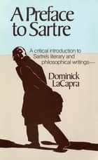 A Preface to Sartre eBook by Dominick LaCapra