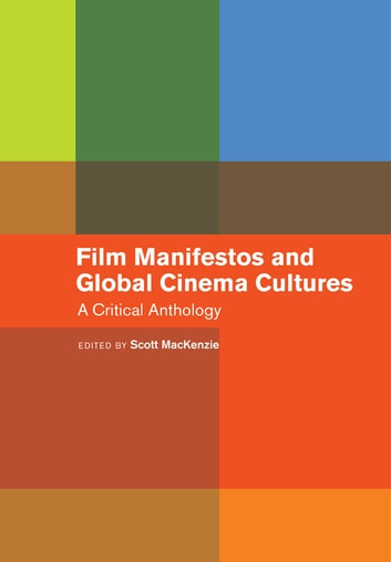 Film Manifestos and Global Cinema Cultures - A Critical Anthology ebook by