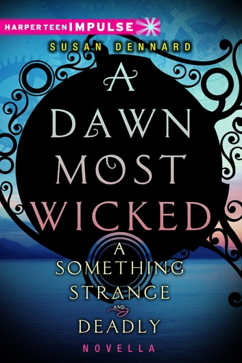 A Dawn Most Wicked ebook by Susan Dennard