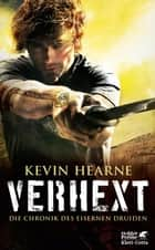 Verhext - Die Chronik des Eisernen Druiden 2 ebook by Kevin Hearne, Alexander Wagner