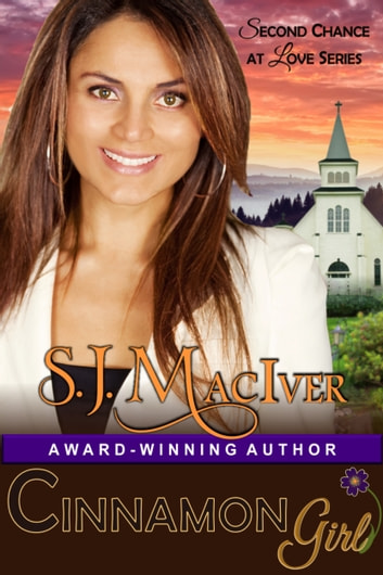 Cinnamon Girl (Second Chance at Love Series, Book 1) ebook by S.J. MacIver