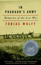 In Pharaoh's Army ebook by Tobias Wolff