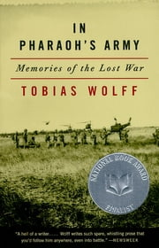 In Pharaoh's Army - Memories of the Lost War ebook by Tobias Wolff