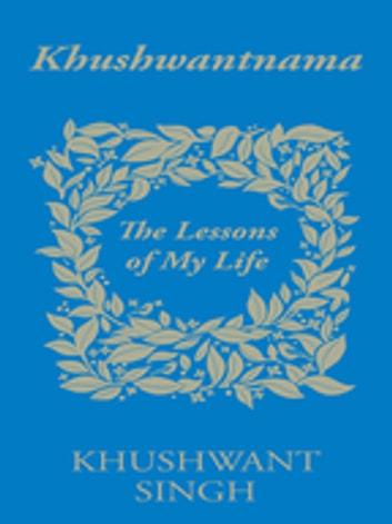 Khushwantnama - The Lessons of My Life ebook by Khushwant Singh