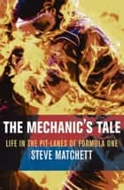The Mechanic's Tale ebook by Steve Matchett