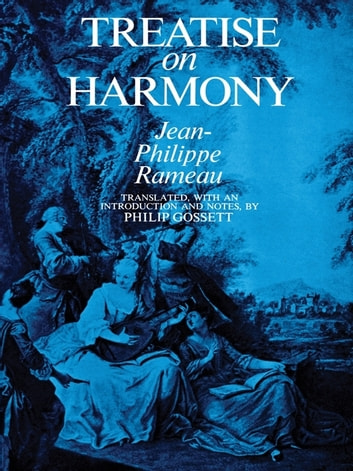 Treatise on Harmony ebook by Jean-Philippe Rameau