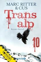 Transalp 10 - Ein digitaler Rätselkrimi ebook by Marc Ritter, CUS