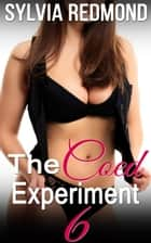 The Coed Experiment 6 - Horny Coed Sex Studies, #6 ebook by Sylvia Redmond