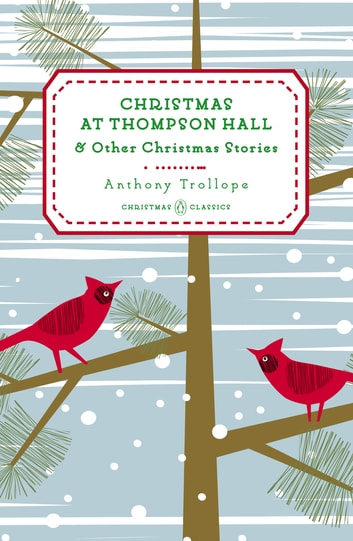 Christmas at Thompson Hall - And Other Christmas Stories ebook by Anthony Trollope