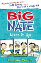 Big Nate Lives It Up (Big Nate, Book 7) ebook by Lincoln Peirce