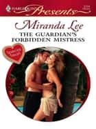 The Guardian's Forbidden Mistress ebook by Miranda Lee