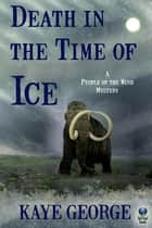 Death in the Time of Ice ebook by Kaye George