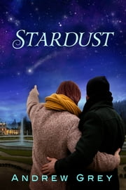 Stardust ebook by Andrew Grey,Catt Ford