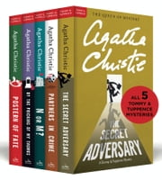 The Complete Tommy & Tuppence Collection - The Secret Adversary, Partners in Crime, N or M?, By the Pricking of My Thumbs, and Postern of Fate ebook by Agatha Christie