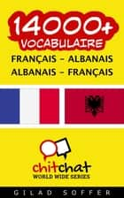 14000+ vocabulaire Français - Albanais ebook by Gilad Soffer
