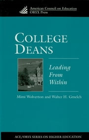 College Deans - Leading from Within ebook by Walter H. Gmelch,Mimi Wolverton