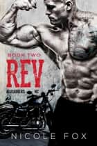 Rev (Book 2) - Marauders MC, #2 ebook by