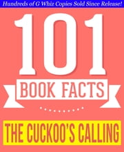 The Cuckoo's Calling - 101 Amazingly True Facts You Didn't Know - Fun Facts and Trivia Tidbits Quiz Game Books ebook by G Whiz