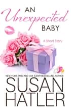 An Unexpected Baby - Treasured Dreams, #7 ebook by Susan Hatler