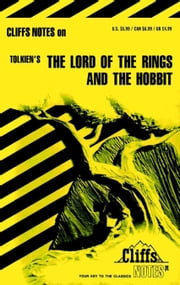 CliffsNotes on Tolkien's The Lord of the Rings & The Hobbit ebook by Gene B Hardy