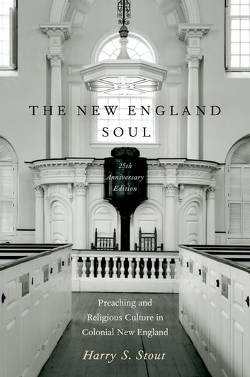 The New England Soul - Preaching and Religious Culture in Colonial New England 電子書 by Harry S. Stout