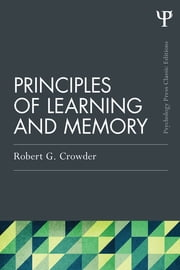 Principles of Learning and Memory - Classic Edition ebook by Robert G. Crowder