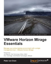 VMware Horizon Mirage Essentials ebook by Peter von Oven