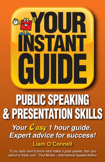 Instant Guides 2 - Public Speaking and Presentation skills ebook by Liam O'Connell