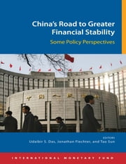 China's Road to Greater Financial Stability: Some Policy Perspectives ebook by Udaibir S. Mr. Das,Jonathan  Fiechter,Tao  Sun