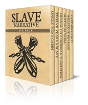 Slave Narrative Six Pack ebook by Harriet Beecher Stowe,Solomon Northup,Frances Anne Kemble