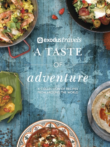 A Taste of Adventure ebook by Exodus Travels Limited