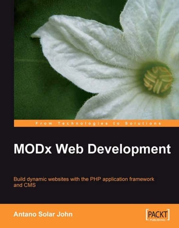 MODx Web Development ebook by Antano Solar John