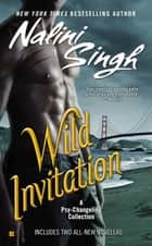 Wild Invitation ebook by Nalini Singh