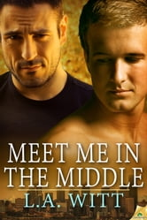 Meet Me in the Middle ebook by L.A. Witt