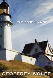 The Edge of Maine ebook by Geoffrey Wolff