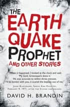 The Earthquake Prophet ebook by David H. Brandin