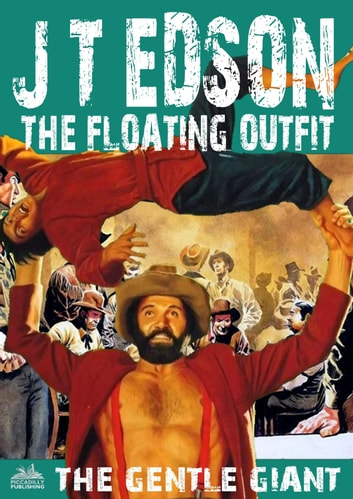 The Floating Outfit 30: The Gentle Giant ebook by J.T. Edson