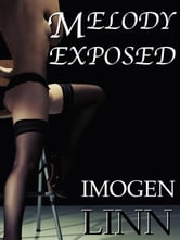 Melody Exposed (BDSM Erotica) - Melody, #2 ebook by Imogen Linn