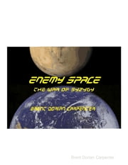 Enemy Space: The War of Syzygy ebook by Brent Dorian Carpenter