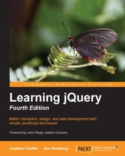 Learning jQuery Fourth Edition ebook by Jonathan Chaffer, Karl Swedberg