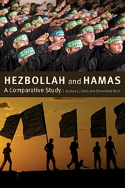 Hezbollah and Hamas - A Comparative Study ebook by Joshua L. Gleis,Benedetta Berti