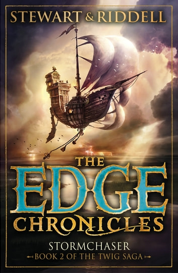 The Edge Chronicles 5: Stormchaser - Second Book of Twig ebook by Paul Stewart,Chris Riddell