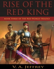 Rise of the Red King ebook by V. A. Jeffrey