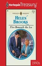 Fire Beneath the Ice ebook by Helen Brooks