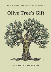 Olive Tree's Gift ebook by Rochelle Heveren
